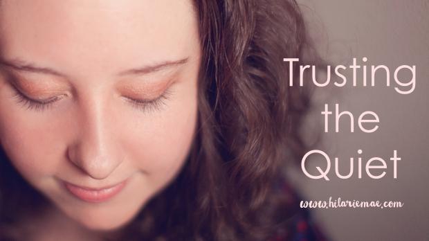 Hilarie Mae | Trust Quiet